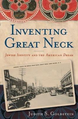 Inventing Great Neck by Judith Goldstein