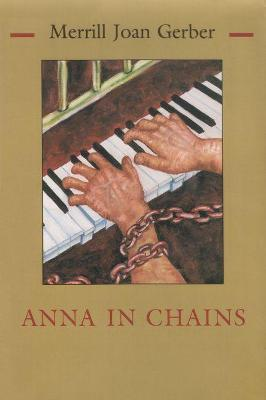 Anna in Chains by Merrill Joan Gerber