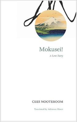 Mokusei! by Cees Nooteboom