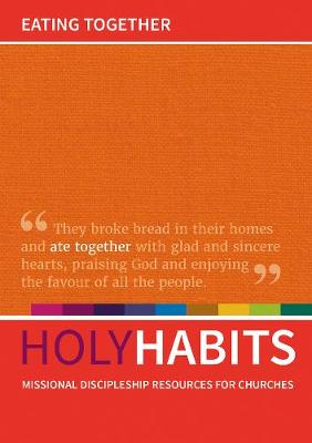Holy Habits: Eating Together by Andrew Roberts