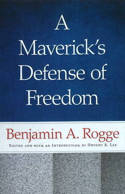 Maverick's Defense of Freedom by Benjamin A. Rogge