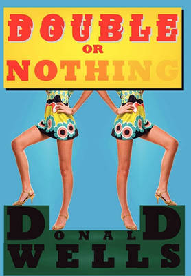 Double or Nothing by Wells Donald