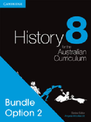 History for the Australian Curriculum Year 8 Bundle 2 by Angela Woollacott