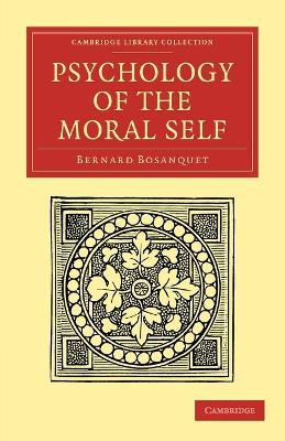 Psychology of the Moral Self by Bernard Bosanquet