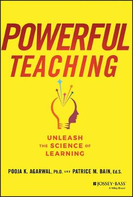 Powerful Teaching: Unleash the Science of Learning by Pooja K. Agarwal