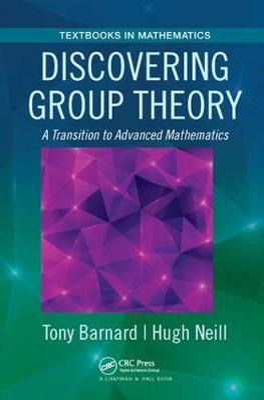 Discovering Group Theory by Tony Barnard