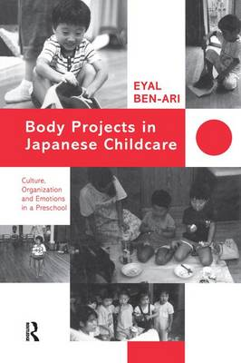 Body Projects in Japanese Childcare by Eyal Ben-Ari