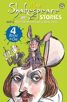 Shakespeare Stories: More Shakespeare Stories by Andrew Matthews