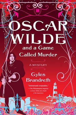 Oscar Wilde and a Game Called Murder by Gyles Brandreth