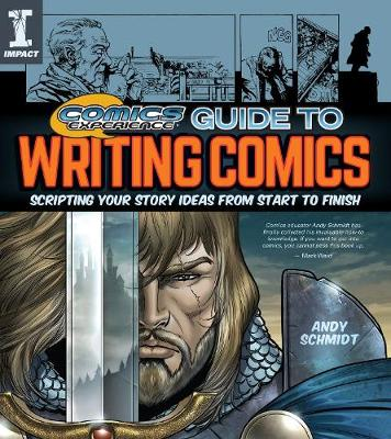 Comics Experience (R) Guide to Writing Comics by Andy Schmidt