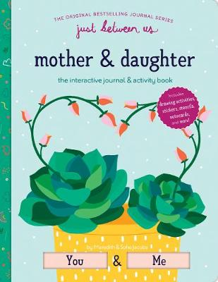 Just Between Us: Mother & Daughter book