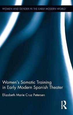 Women's Somatic Training in Early Modern Spanish Theater book