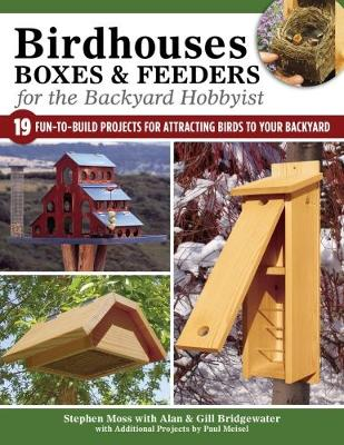 Birdhouses Boxes and Feeders For the Backyard Hobbyist by A&G Bridgewater