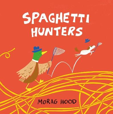 Spaghetti Hunters by Morag Hood