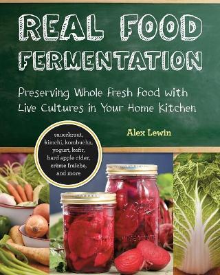 Real Food Fermentation by Alex Lewin