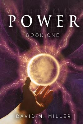 Power: Book One by David Miller