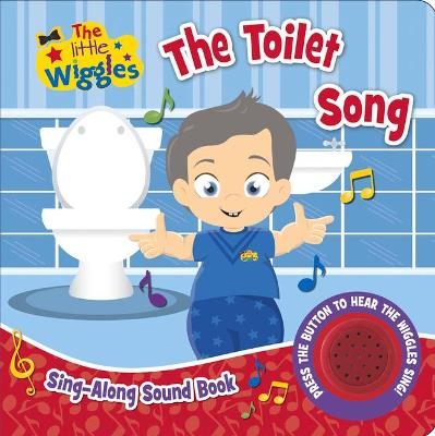 The Little Wiggles: The Toilet Song: Sing-Along Sound Book by The Wiggles