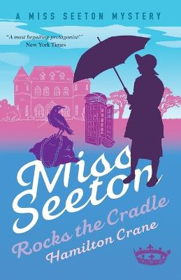 Miss Seeton Mystery: Miss Seeton Rocks the Cradle (Book 13) by Hamilton Crane