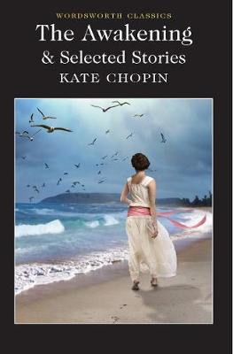 Awakening and Selected Stories by Kate Chopin