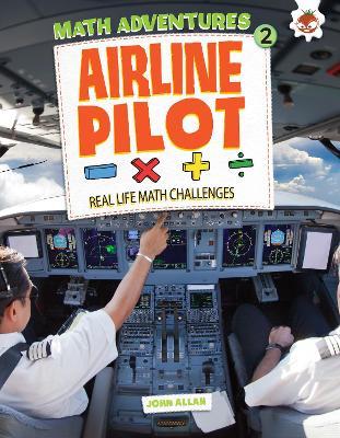 Airline Pilot: Maths Adventures 2 by John Allan