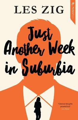 Just Another Week in Suburbia by Les Zig