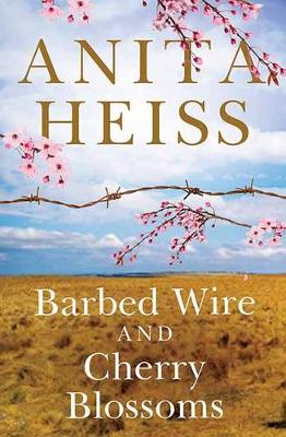 Barbed Wire and Cherry Blossoms book