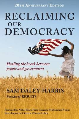 Reclaiming Our Democracy by Sam Daley-Harris
