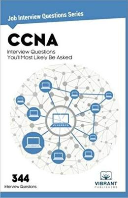 CCNA Interview Questions You'll Most Likely Be Asked by Vibrant Publishers