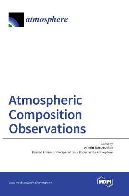 Atmospheric Composition Observations by Armin Sorooshian