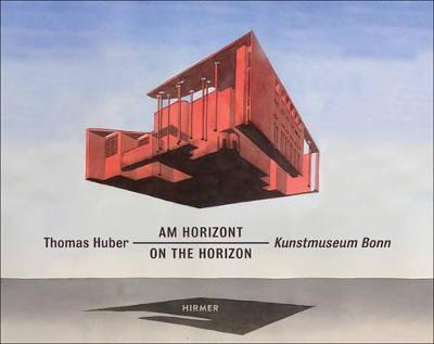 Thomas Huber: Horizon by Stephan Berg