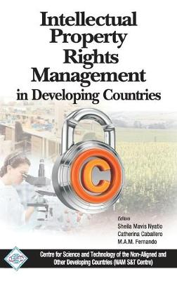 Intellectual Property Rights Management in Developing Countries/Nam S&T Centre by Sheila Mavis Nyatlo