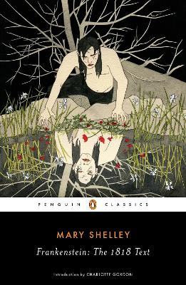 Frankenstein: The 1818 Text by Mary Shelley