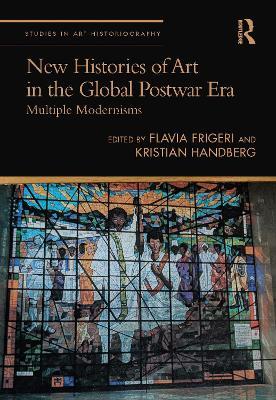 New Histories of Art in the Global Postwar Era: Multiple Modernisms book