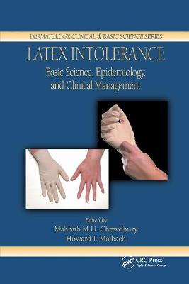 Latex Intolerance: Basic Science, Epidemiology, and Clinical Management by Mahbub M. U. Chowdhury
