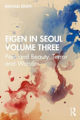 Eigen in Seoul Volume Three: Pain and Beauty, Terror and Wonder book