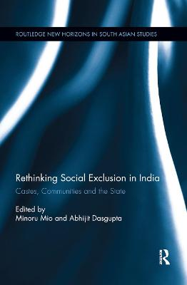 Rethinking Social Exclusion in India: Castes, Communities and the State book