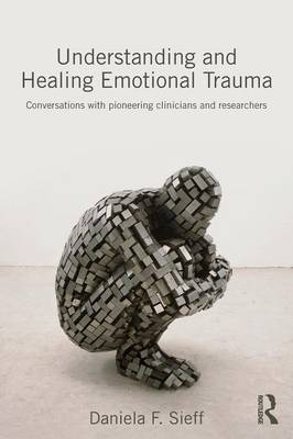 Understanding and Healing Emotional Trauma book