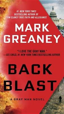 Back Blast by Mark Greaney