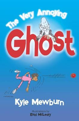 V The Very Annoying Ghost by Kyle Mewburn