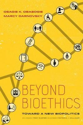 Beyond Bioethics by Osagie K. Obasogie