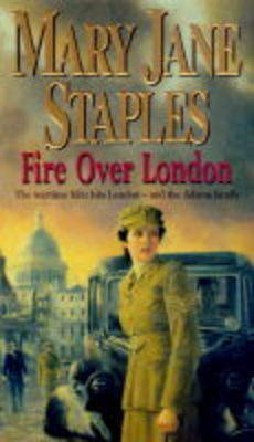 Fire Over London by Mary Jane Staples