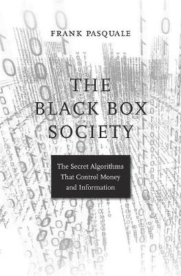 The Black Box Society by Frank Pasquale