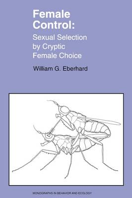 Female Control: Sexual Selection by Cryptic Female Choice book