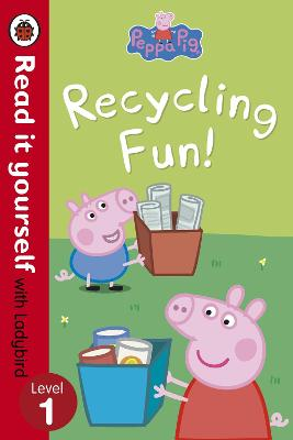 Peppa Pig: Recycling Fun - Read it yourself with Ladybird by