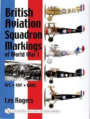 British Aviation Squadron Markings of World War I by Les Rogers