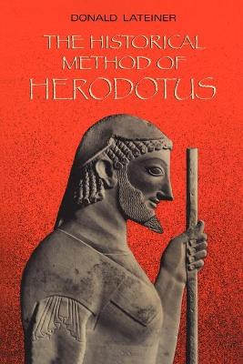 The Historical Method of Herodotus by Donald Lateiner