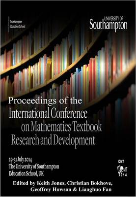 Proceedings of the International Conference on Mathematics Textbook Research and Development (ICMT-2014) by Geoffrey Howson