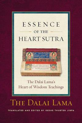 Essence of the Heart Sutra by His Holiness Tenzin Gyatso the Dalai Lama
