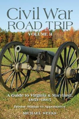 Civil War Road Trip, Volume II by Michael Weeks