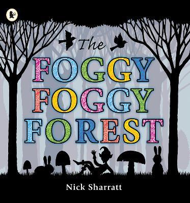 The Foggy, Foggy Forest by Nick Sharratt
